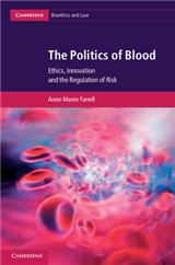 The Politics of Blood: Ethics, Innovation and the Regulation of Risk