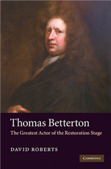 Thomas Betterton: The Greatest Actor of the Restoration Stage