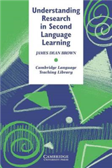Cambridge Language Teaching Library: Understanding Research in Second Language Learning: A Teacher\'s Guide to Statistics and Research Design