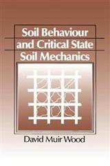 Soil Behaviour and Critical State Soil Mechanics