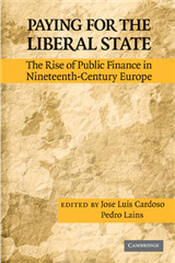Paying for the Liberal State: The Rise of Public Finance in Nineteenth-Century Europe