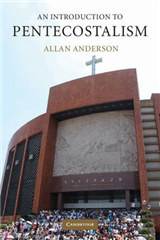 Introduction to Religion: An Introduction to Pentecostalism: Global Charismatic Christianity
