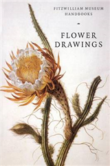 Fitzwilliam Museum Handbooks: Flower Drawings