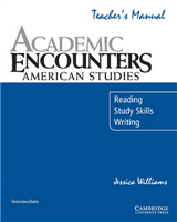 Academic Encounters: American Studies Teacher\'s Manual: Reading, Study Skills, and Writing