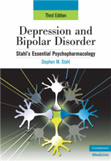 Depression and Bipolar Disorder: Stahl\'s Essential Psychopharmacology, 3rd edition