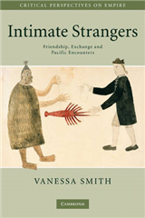 Intimate Strangers: Friendship, Exchange and Pacific Encounters
