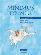 Minimus Secundus Teacher\'s Resource Book: Moving on in Latin
