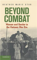 Beyond Combat: Women and Gender in the Vietnam War Era