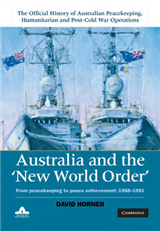 Australia and the New World Order: From Peacekeeping to Peace Enforcement: 1988-1991