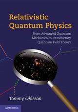 Relativistic Quantum Physics: From Advanced Quantum Mechanics to Introductory Quantum Field Theory