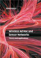 Wireless Ad Hoc and Sensor Networks: Theory and Applications