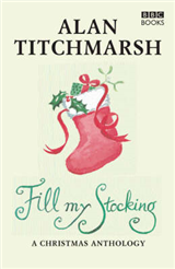 Alan Titchmarsh\'s Fill My Stocking: A Christmas Anthology