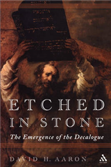 Etched in Stone: The Emergence of the Decalogue Tradition