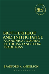 Brotherhood and Inheritance: A Canonical Reading of the Esau and Edom Traditions