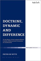 Doctrine, Dynamic and Difference: To the Heart of the Lutheran-Roman Catholic Differentiated Consensus on Justification
