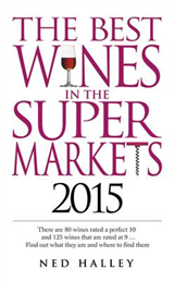 The Best Wines in the Supermarkets: My Top Selected Wines for Character and Style: 2015