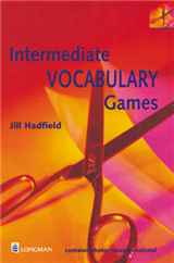 Intermediate Vocabulary Games: a Collection of Vocabulary Games and Activities for Intermediate Students of English: Teacher's Resource Book