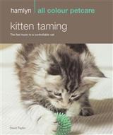 Kitten Taming: Hamlyn All Colour Pet Care