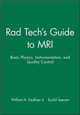 Rad Tech\'s Guide to MRI: Basic Physics, Instrumentation, and Quality Control