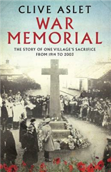 War Memorial: The Story of One Village\'s Sacrifice from 1914 to 2003