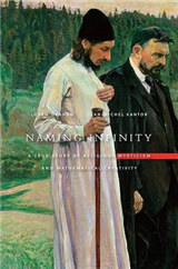 Naming Infinity: A True Story of Religious Mysticism and Mathematical Creativity