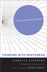 Thinking with Whitehead: A Free and Wild Creation of Concepts