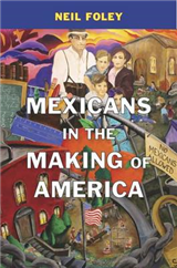 Mexicans in the Making of America