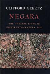 Negara: The Theatre State in 19th Century Bali
