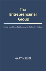 The Entrepreneurial Group: Social Identities, Relations, and Collective Action