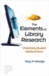 The Elements of Library Research: What Every Student Needs to Know
