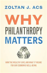 Why Philanthropy Matters: How the Wealthy Give, and What It Means for Our Economic Well-Being