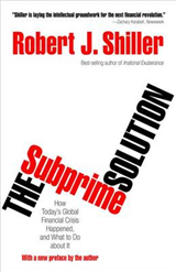The Subprime Solution: How Today\'s Global Financial Crisis Happened, and What to Do about It