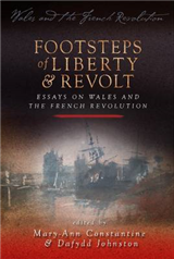 Footsteps of \'Liberty and Revolt\': Essays on Wales and the French Revolution