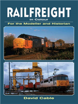Railfreight in Colour for the Modeller and Historian