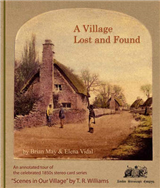 "A Village Lost and Found: An Annotated Tour of the 1850s Series of Stereo Photographs ""Scenes in Our Village"" by T.R. Williams"