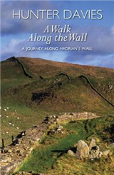 A Walk Along the Wall: A Journey Along Hadrian\'s Wall
