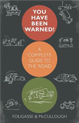 You Have Been Warned!: A Complete Guide to the Road