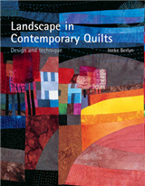 Landscape in Contemporary Quilts: Design and Technique