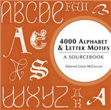 4000 Alphabet and Letter Motifs: A Sourcebook