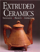 Extruded Ceramics: Techniques, Projects, Inspirations