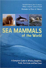 Sea Mammals of the World: A Complete Guide to Whales, Dolphins, Seals, Sea Lions and Sea Cows