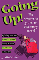Going Up!: The No-worries Guide to Secondary School