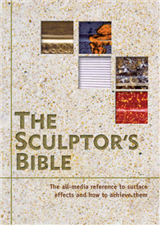 The Sculptor's Bible: The All-media Reference to Surface Effects and How to Achieve Them