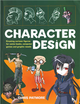 Character Design: Create Cutting-edge Cartoon Figures for Comic Books, Computer Games and Graphic Novels