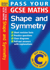 Pass Your GCSE Maths: Shape and Symnetry