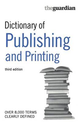 "The ""Guardian"" Dictionary of Publishing and Printing"