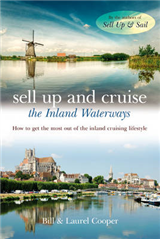 Sell Up and Cruise the Inland Waterways: How to Get the Most Out of the Inland Cruising Lifestyle