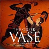 The Greek Vase: Art of the Storyteller