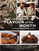 Victoria and Lucinda\'s Flavour of the Month: A Year of Food and Flowers
