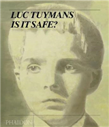 Luc Tuymans; Is It Safe?